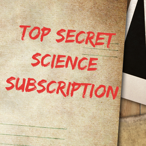 TOP SECRET SCIENCE SUBSCRIPTION