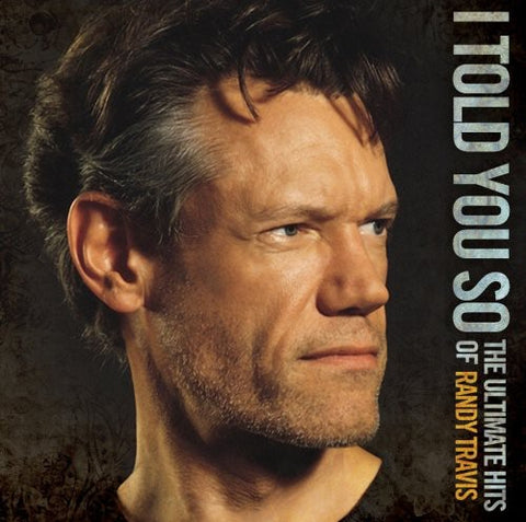 Randy Travis-I Told You So: The Ultimate Hits of Randy Travis (CD)