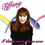 Tiffany-I Think We're Alone Now (LP)