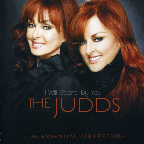 The Judds-I Will Stand By You: Essential Collection (CD)