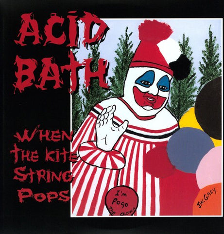 Acid Bath-When the Kite String Pops (LP) - Cameron Records
