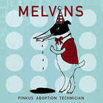 "Melvins-Melvins Pinkus Abortion Technician (10"" LP)"
