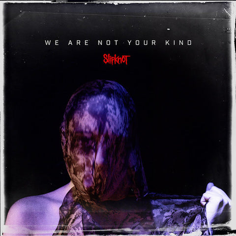 Slipknot-We Are Not Your Kind (LP)