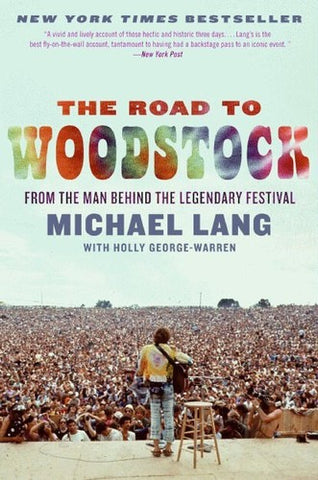 The Road To Woodstock: From The Man Behind The Legendary Festival (Paperback)