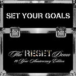 "Set Your Goals-The Reset Demos (10"")"