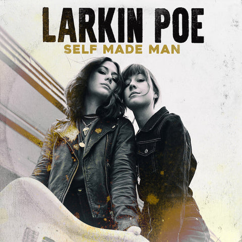 Larkin Poe-Self Made Man (LP)