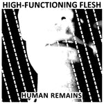 "High-Functioning Flesh-Human Remains (7"")"