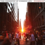 Fucked Up-The Chemistry of Common Life - Cameron Records