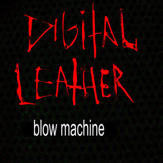 Digital Leather-Blow Machine (CD) - Cameron Records