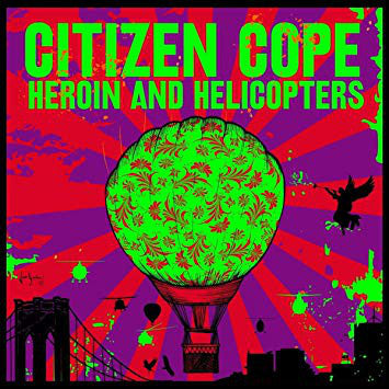 Citizen Cope-Heroin and Helicopters (LP)