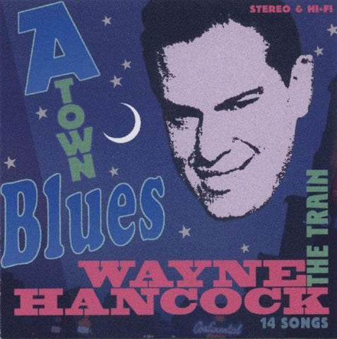 Wayne Hancock-A-Town Blues (CD)
