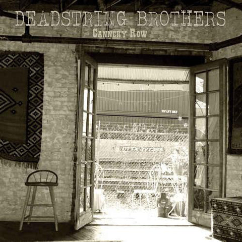 Deadstring Brothers–Cannery Row - Cameron Records