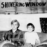 "Shivering Window-Days I've Lost/Clean Hell (7"")"