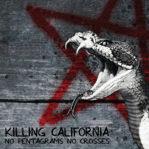 Killing California-No Pentagrams No Crosses