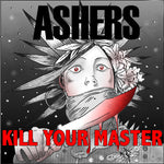 Ashers-Kill Your Master (LP) - Cameron Records