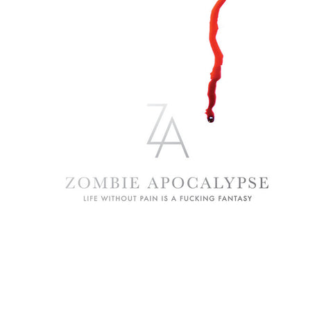 Zombie Apocalypse-Life Without Pain is a F#cking Fantasy (LP)