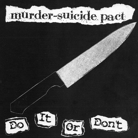 "Murder Suicide Pact-Do It Or Don't EP (7"")"