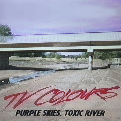 TV Colours-Purple Skies, Toxic River-LP