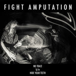 "Fight Amputation-No Trace (7"") - Cameron Records"