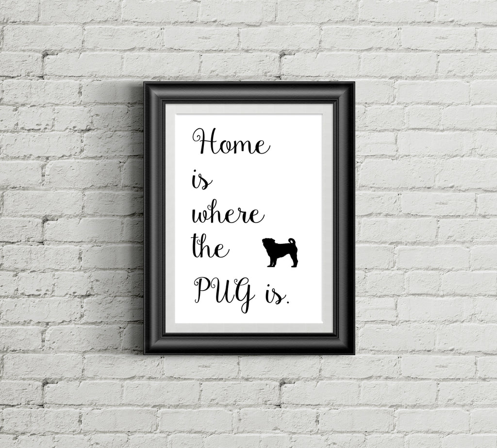 Home is Where the Pug Is Art Print