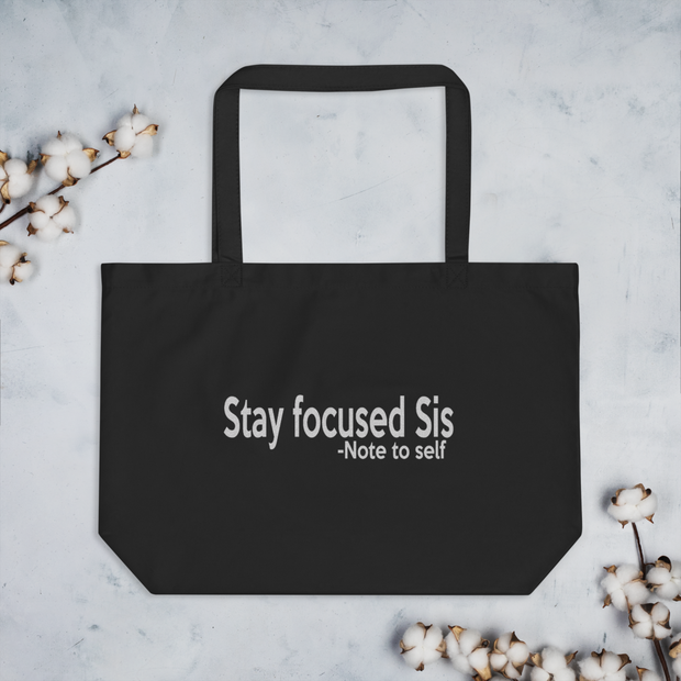 Stay Focused Sis Tote Bag