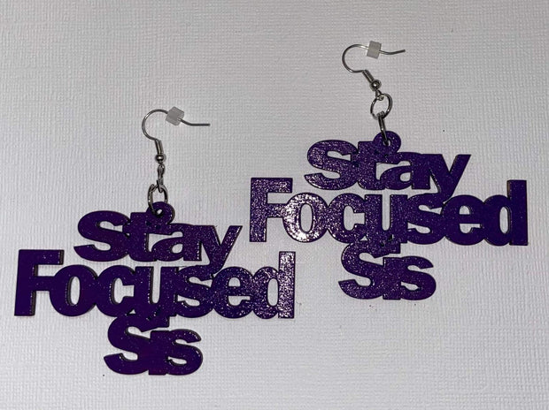 Stay Focused Sis Earrings