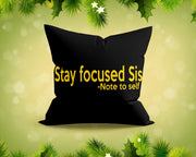 Stay Focused Sis Pillows