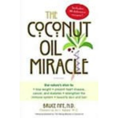 The Coconut Oil Miracle Dr. Bruce Fife 2nd edition - Nourishing Ecology