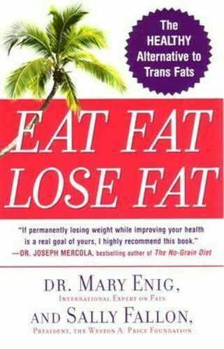 Eat Fat Lose Fat | Dr Mary Enig | Sally Fallon
