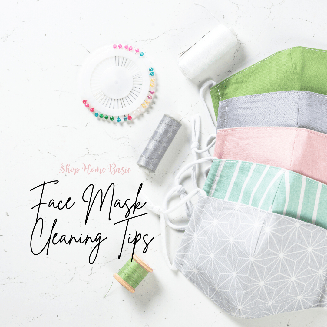 Mask Cleaning Tips (and tricks) - Shop Home Basics