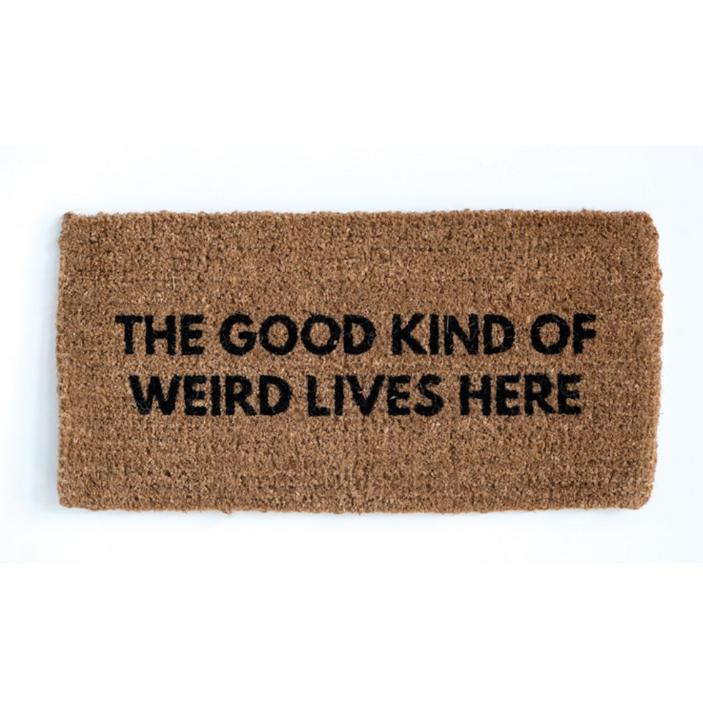 """The Good Kind Weird"" Door Mat"