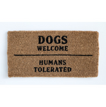 """Dogs Welcome..."" Door Mat"