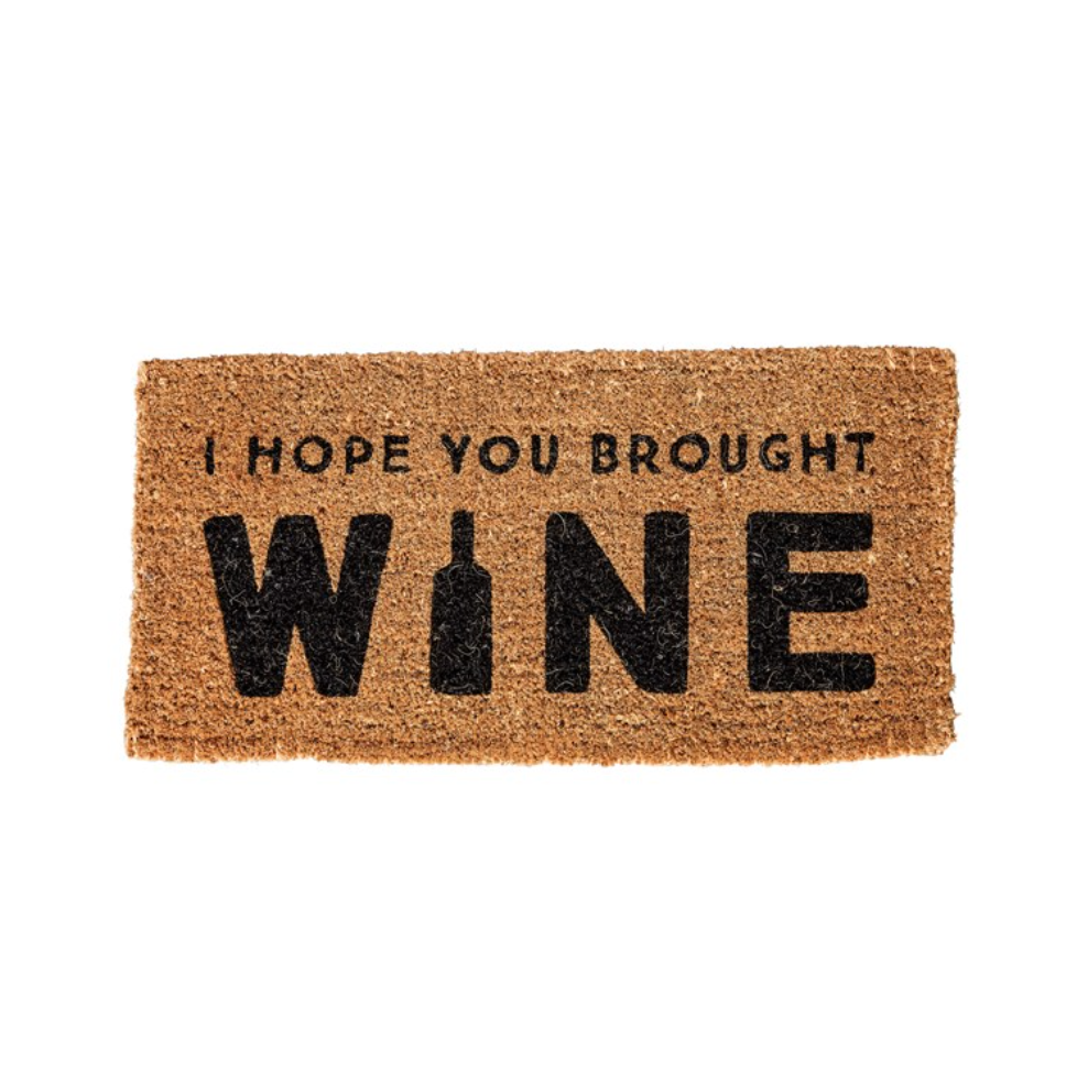 """I Hope You.. Wine"" Door Mat"
