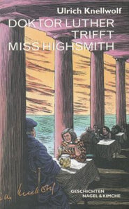 Doktor Luther trifft Miss Highsmith
