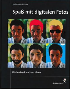 Spass mit digitalen Fotos