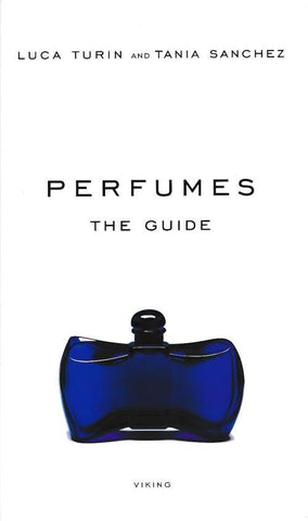 Perfumes The Guide from Luca Turin and Tania Sanchez