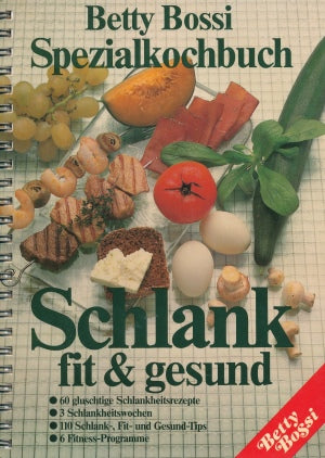 Schlank fit & gesund von Betty Bossi
