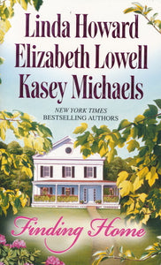 Finding Home L. Howard, E. Lowell, K. Michaels