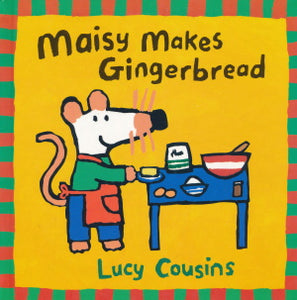 Maisy makes Gingerbread von Lucy Cousins