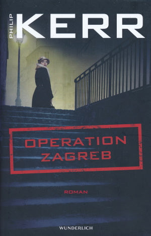 Operation Zagreb von Philip Kerr