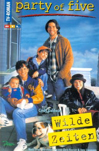 party of five - Wilde Zeiten