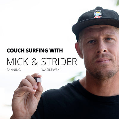 Couch Surfing with Mick Fanning & Strider Wasilewski