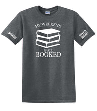 Load image into Gallery viewer, T-Shirt (Weekend Booked) - MCL