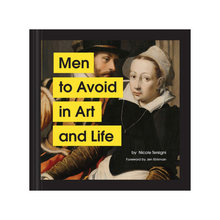 Load image into Gallery viewer, MEN TO AVOID IN ART AND LIFE