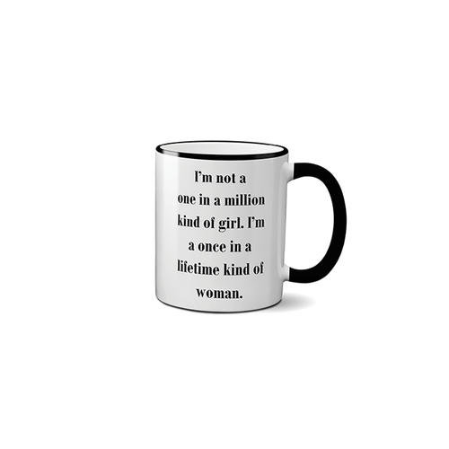 ONCE IN LIFETIME GIRL MUG