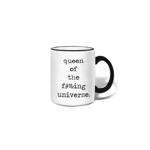 QUEEN OF THE F**KING UNIVERSE MUG