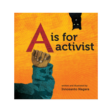 Load image into Gallery viewer, A IS FOR ACTIVIST FRONT COVER