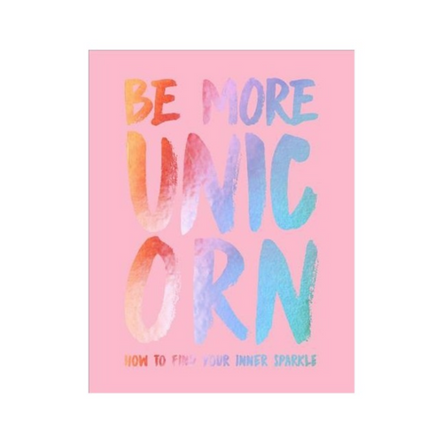 BE MORE UNICORN FRONT COVER