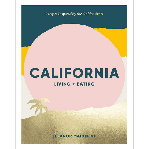 CALIFORNIA: LIVING + EATING FRONT COVER