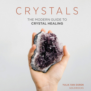 CRYSTALS: THE MODERN GUIDE TO CRYSTAL HEALING front cover